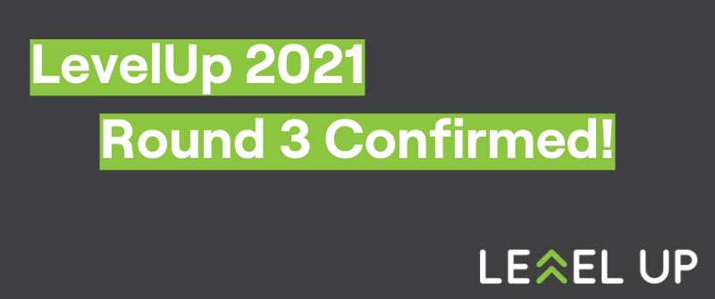 levelup 2021 anouncement. LevelUp confirmed for round 3